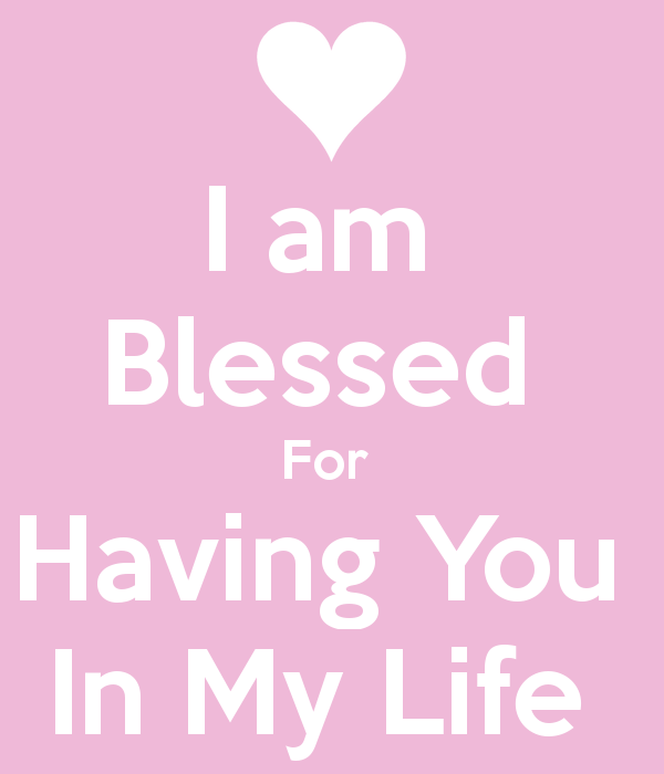 I Am Blessed To Have You Go Back Gallery For I Am Blessed To