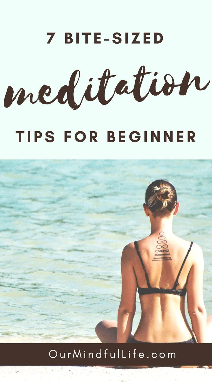 7 Bite-sized Meditation Tips For Beginners - How To Start Meditating Smoothly and Not Quit - OurMindfulLife.com    how to meditate/learn to meditate/ways to meditate/headspace meditation/mindfulness meditation /guided meditation /meditation ideas /meditation mantras meditation guide /meditation guide /meditation yoga room//meditation types/meditation positions/how to meditate/how to meditate for concentration/guided meditation for beginners//