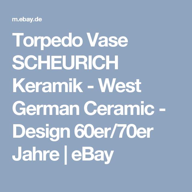 Torpedo Vase SCHEURICH Keramik - West German Ceramic - Design 60er/70er Jahre | eBay