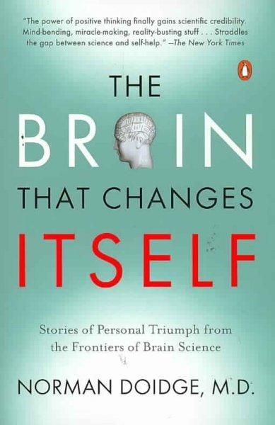 The Brain That Changes Itself Stories Of Personal Triumph From The Frontiers Of Brain Science Psychology Books Inspirational Books Books