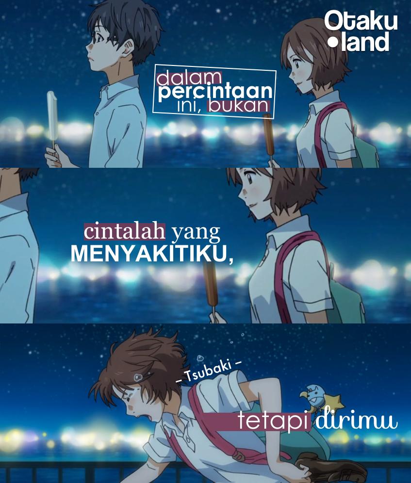 """Quotes Tsubaki """"Dalam percintaan ini, bukan cintalah"""