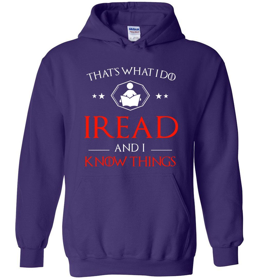 That S What I Do I Read And I Know Things Hoodie Hoodies T