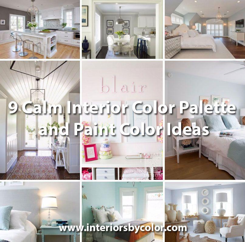 9 Calm Interior Color Palette And Paint Ideas