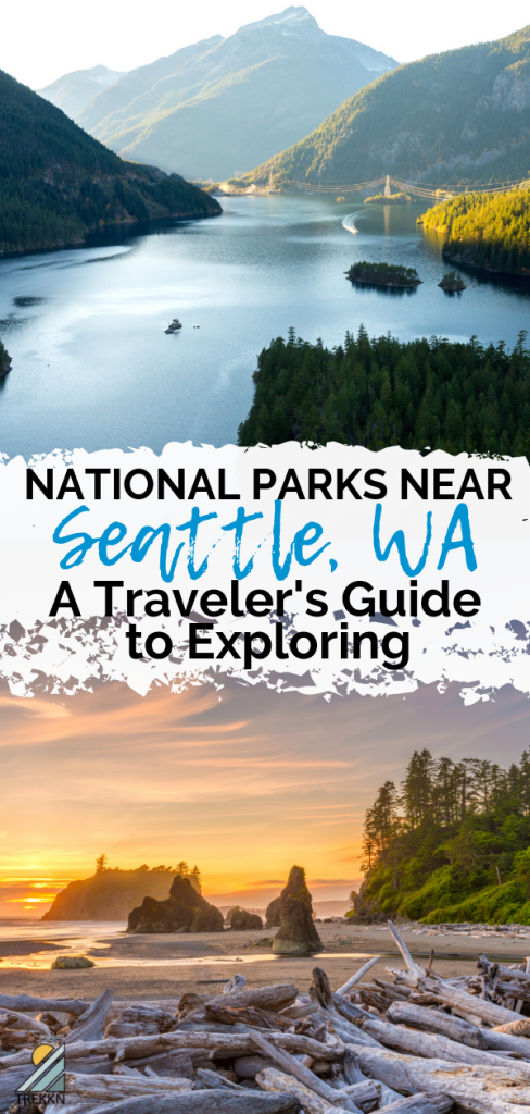 National Parks Near Seattle: A Traveler's Guide to Exploring and Enjoying – TREKKN | An RV Lifestyle & Travel Blog