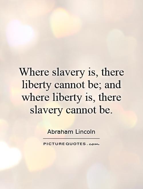 Abraham Lincoln Anti Slavery Quotes Abraham Lincoln Quotes Inspiration Slavery Quotes