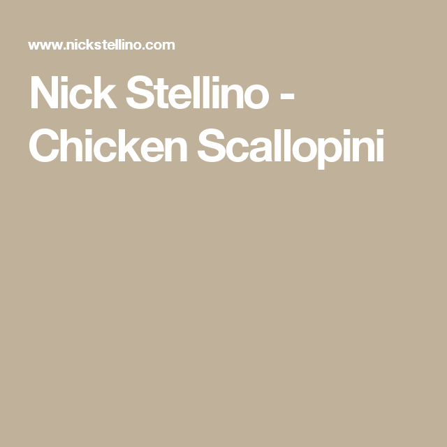 Nick stellino chicken scallopini kuc mel pinterest nick nick stellino chicken scallopini forumfinder Images