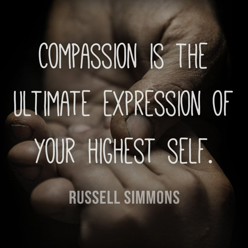 Russell Simmons Quote On Compassionate Compassion Quotes Work Quotes Inspirational Helping Others Quotes