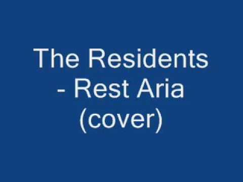 The Residents - Rest Aria [cover]