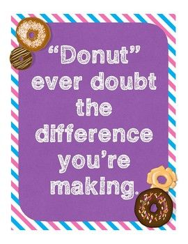 Donut Ever Doubt The Difference You're Making: An Appreciation Sign