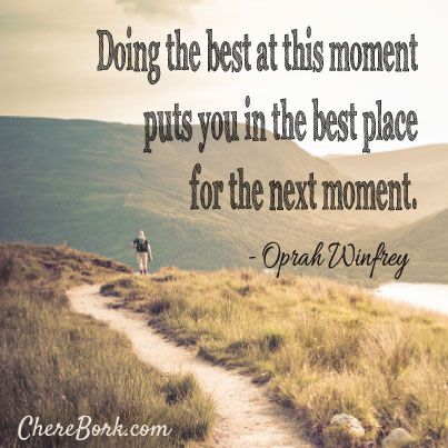 Doing The Best At This Moment - Taste Life, with Chere Bork | In this  moment, The good place, Oprah winfrey