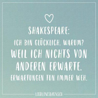Shakespeare Ich Bin Glücklich Warum Weil Ich Nichts Von Anderen