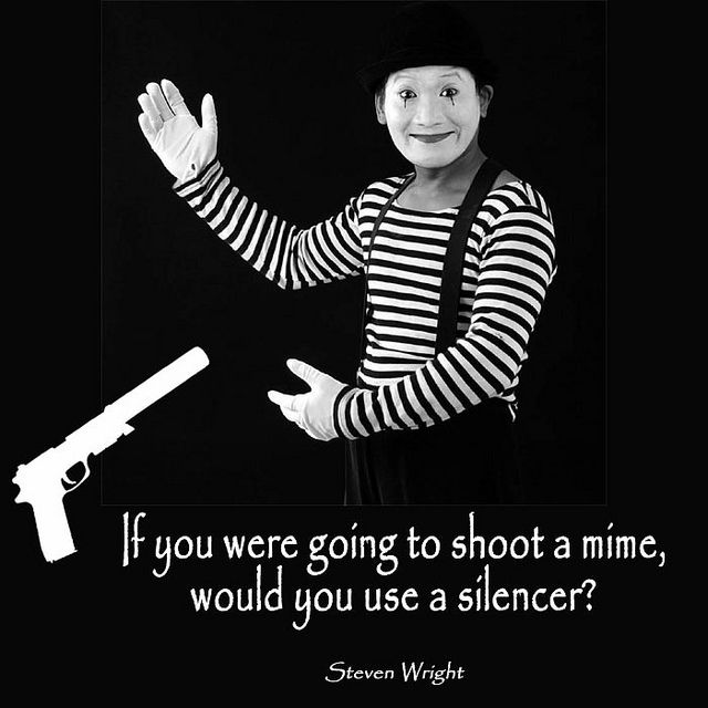 Mime Fun Quotes Funny Steven Wright Funny Quotes