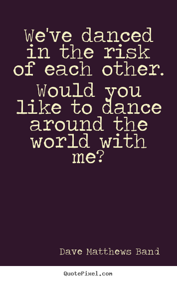 DMB - I\'ll Back you up. The man can write some lyrics! | Quotes ...