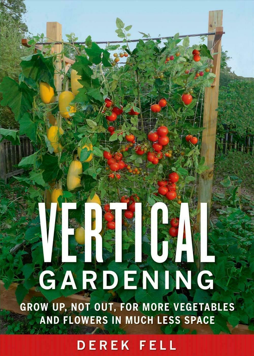 Details about Vertical Gardening Grow Up, Not Out, for More Vegetables and Flowers in Much Le is part of Vegetable garden design, Organic gardening tips, Vertical vegetable garden, Organic horticulture, Growing vegetables, Vertical garden -