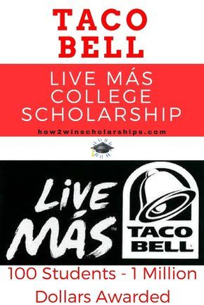 Taco Bell Live Mas College Scholarship Taco Bell