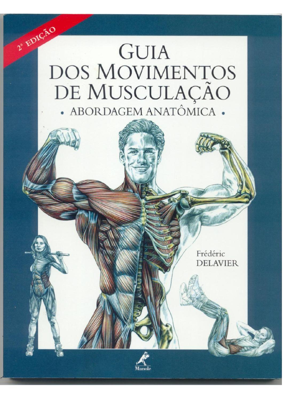 Guia dos movimentos de musculacao  Guia para estudo de musculatura. Guide to study of anatomy.