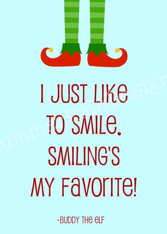 Elf Quotes Prepossessing Buddy The Elf Movie Quote I Just Like To Smile Smiling Is My . Design Decoration