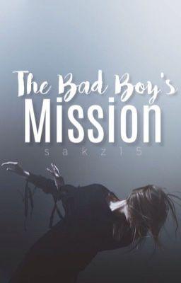 The Bad Boy's Mission in 2019 | Wattpad: Bad Boy Stories
