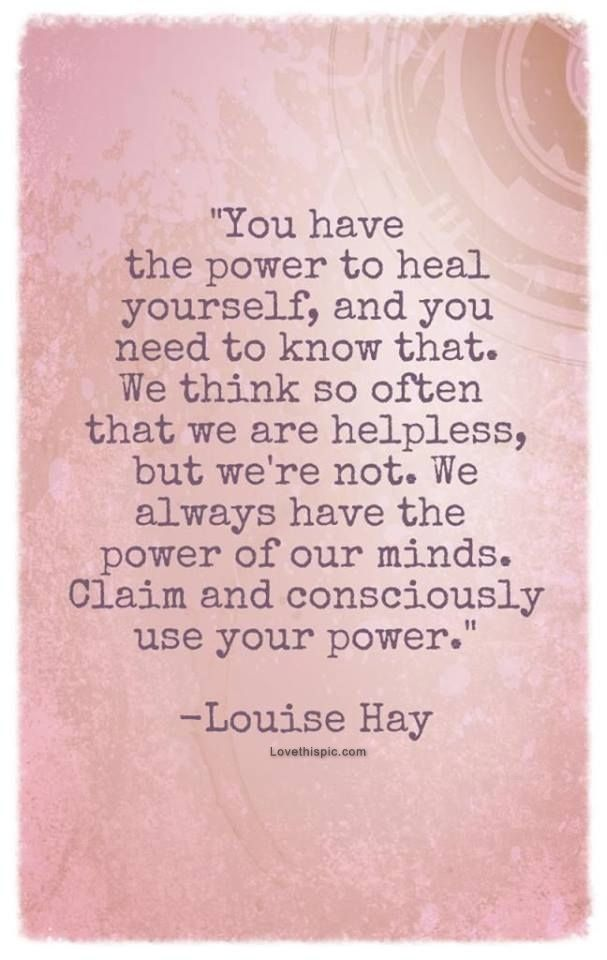 You have the power to heal yourself.. | Heart , mind n soul