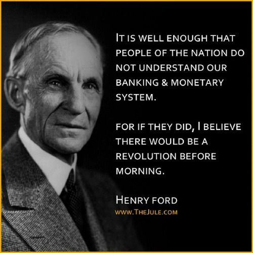 Henry Ford It Is Well Enough That People Of The Nation Do Not Understand Our Banking And Monetary System For If The Knowledge Quotes Karatbars Understanding