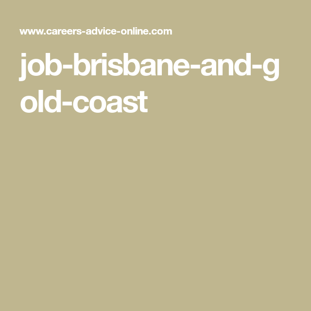 Job brisbane and gold coast creative career tactics pinterest job brisbane and gold coast malvernweather Image collections