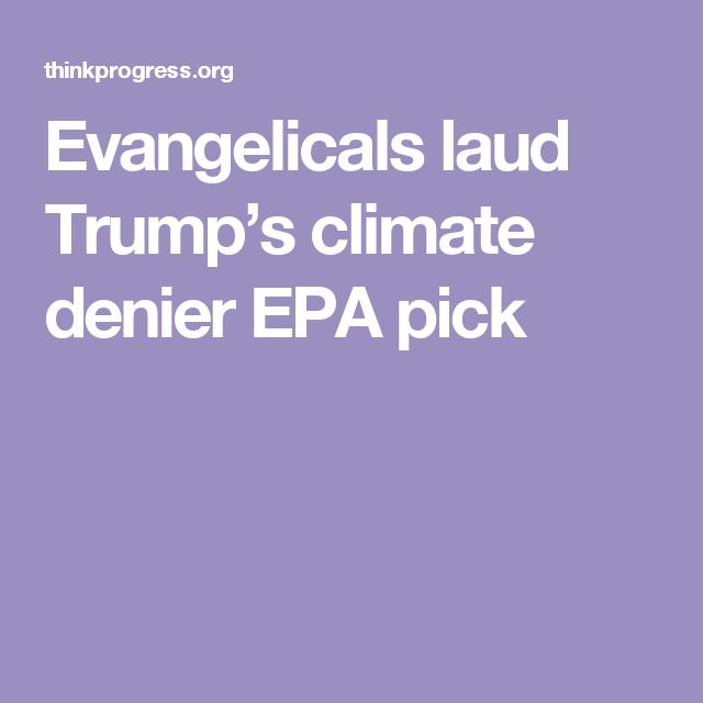 Evangelicals laud Trump's climate denier EPA pick