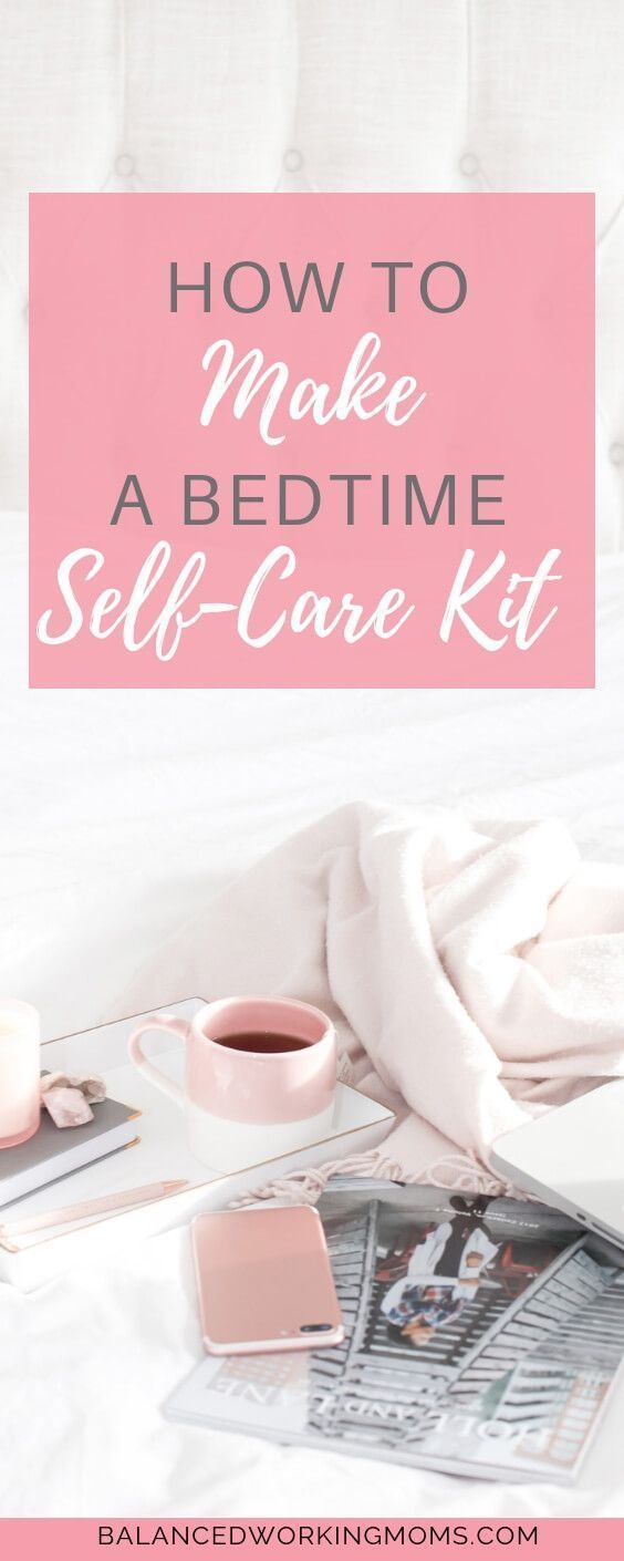 How to Make a Bedtime Self-Care Kit #healthyskin