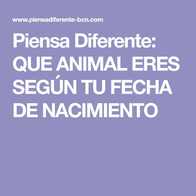 Piensa Diferente Que Animal Eres Según Tu Fecha De Nacimiento Book Worth Reading Worth Reading