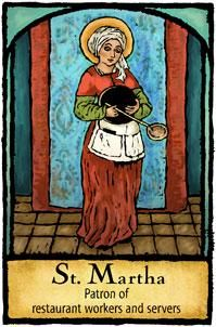 Saint Martha - Patron of restaurant workers and servers