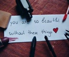 .I wish someone would say this to me and every other girl in the world.