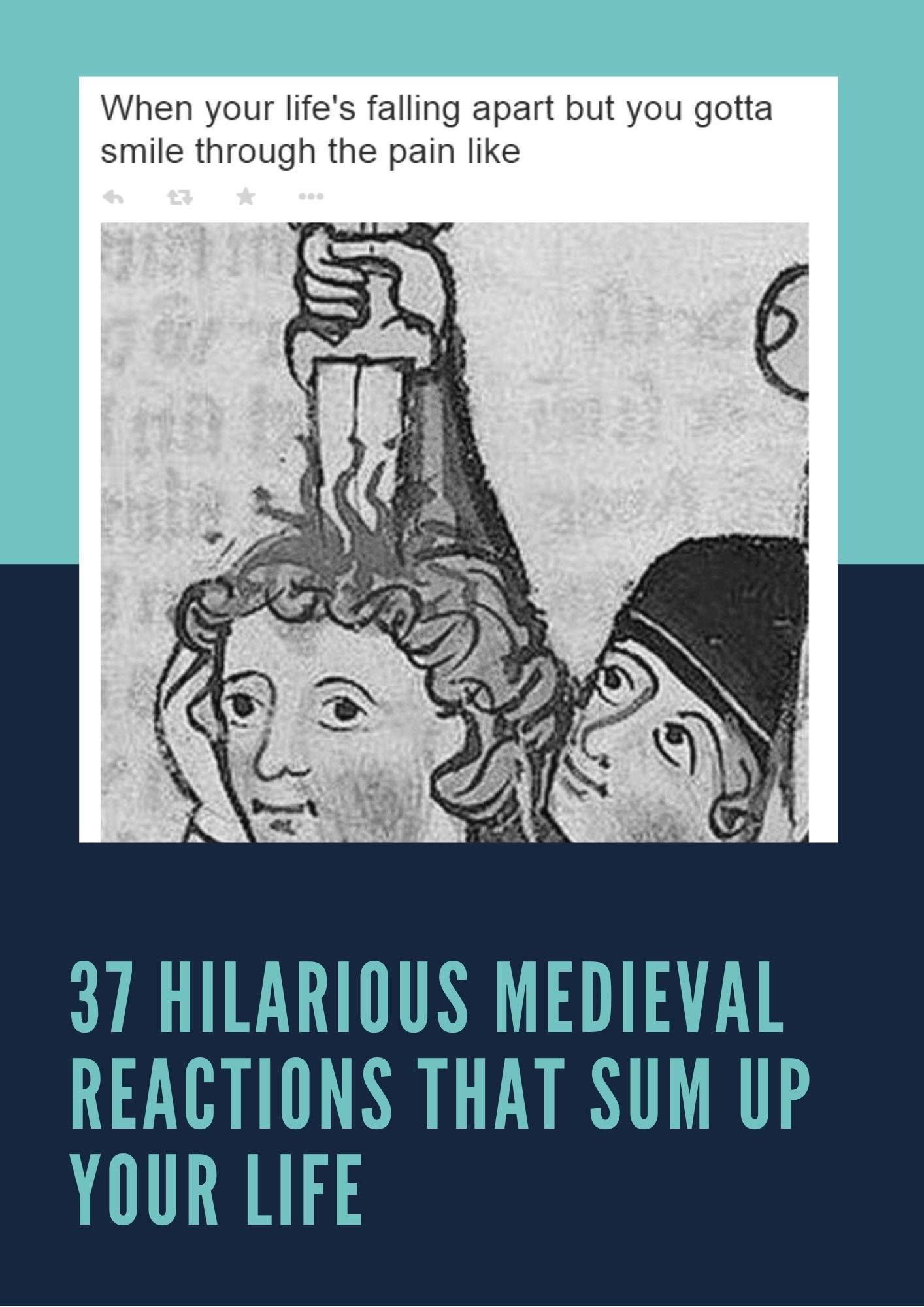 37 Hilarious Medieval Reactions That Sum Up Your Life in