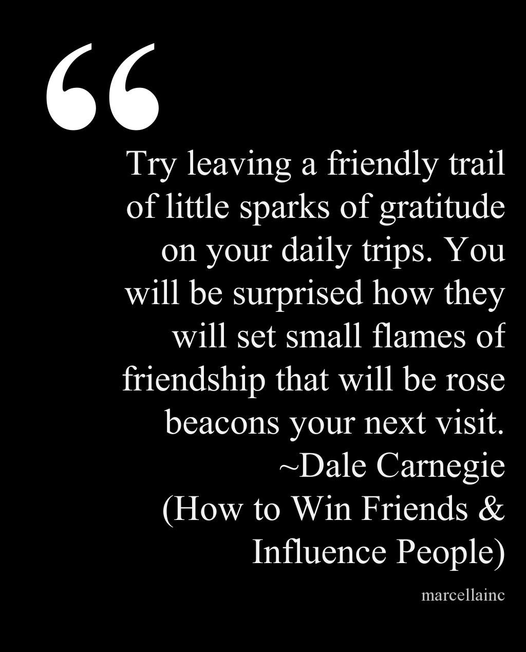 Show appreciation. Don't criticize. Dale Carnegie How to Win
