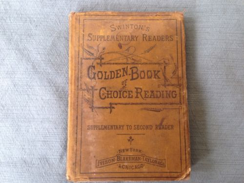 Swinton S Supplementary Readers Golden Book Of Choice Reading 1880 Antique Books For Sale Books Book Sale