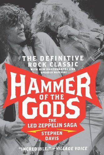 Hammer Of The Gods The Led Zeppelin Saga By Stephen Davis Http Www Amazon Com Dp 0061473081 Ref Cm Sw R Pi Dp Xumht Led Zeppelin Zeppelin Book Worth Reading