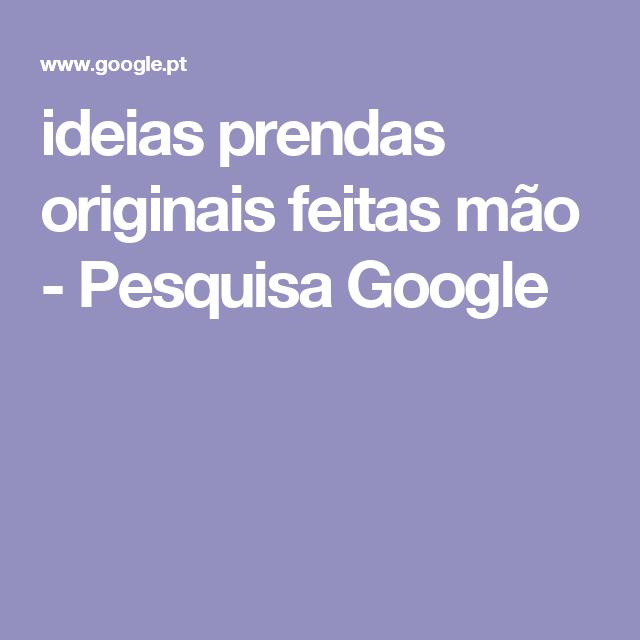 ideias prendas originais feitas mão - Pesquisa Google