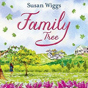 Nayu's Reading Corner: Family Tree by Susan Wiggs, Narrator Christina Traister (Contemporary Fiction, Romance, 9/10E, Audiobook, short 'n' sweet review)