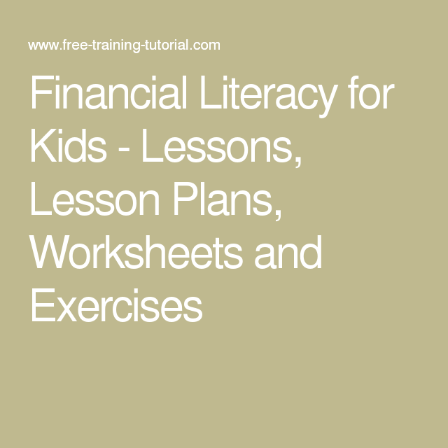 Financial Literacy For Kids Lessons Lesson Plans Worksheets And