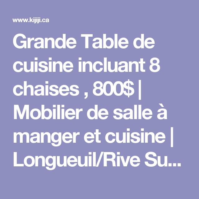 Grande Table de cuisine incluant 8 chaises 800$