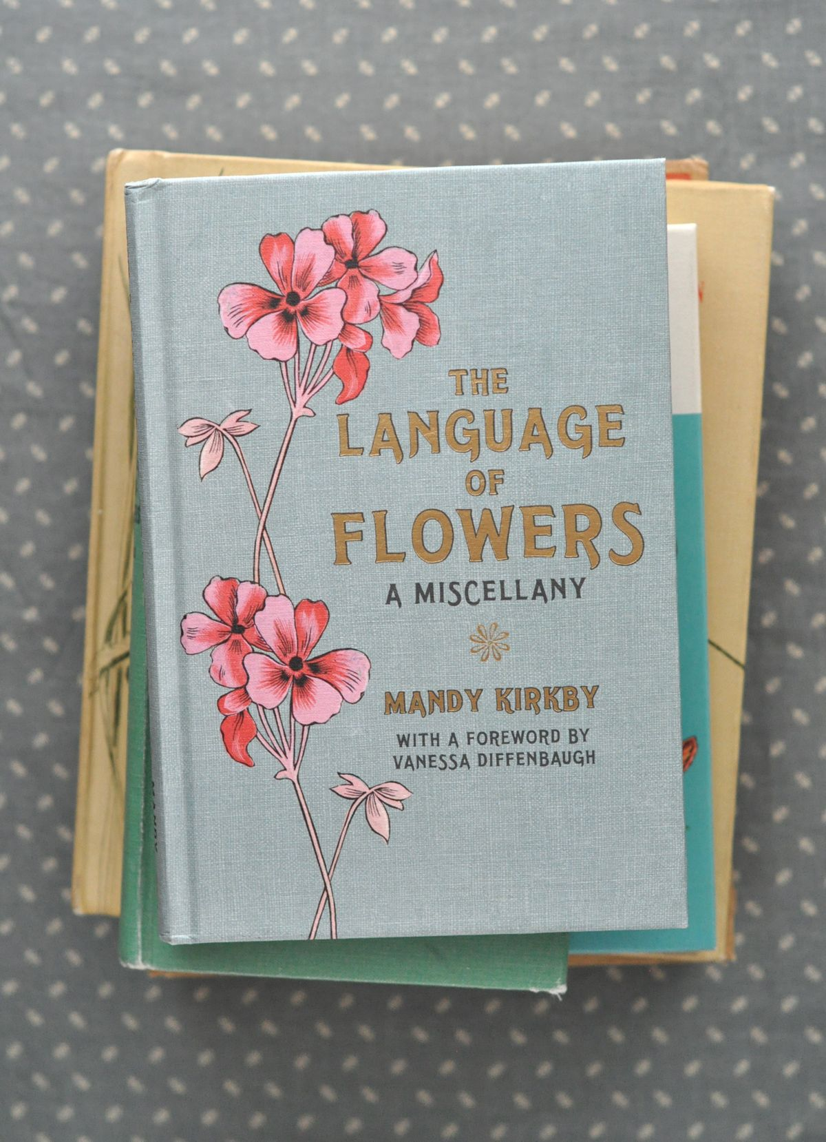 the language of flowers, a miscellany / mandy kirkby