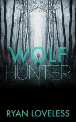Review: Wolf Hunter by Ryan Loveless - Delighted Reader, M/M Paranormal Romance