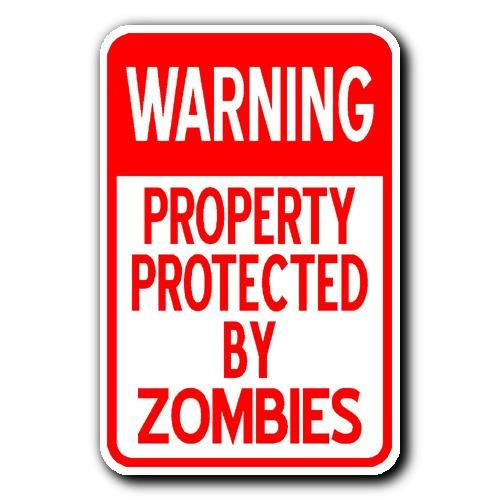 Warning Property Protected By Zombies Sign 1 12 X18 Metal