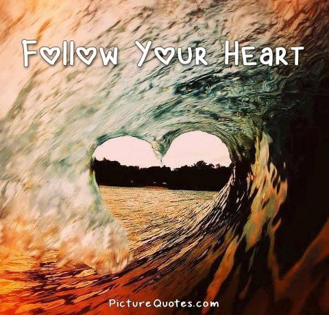 Follow your heart picturequotes love quotes pinterest follow your heart picturequotes thecheapjerseys Image collections