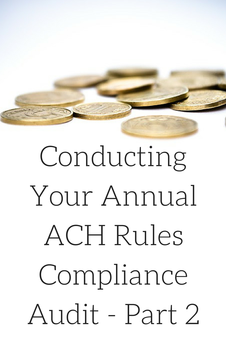 Conducting Your Annual ACH Rules Compliance Audit Part