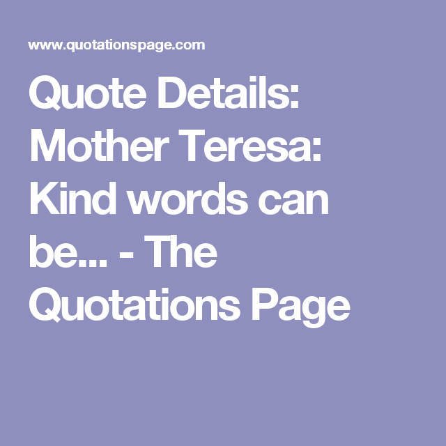 Madeleine Albright Quotes Adorable Quote Details Mother Teresa Kind Words Can Be.the Quotations .