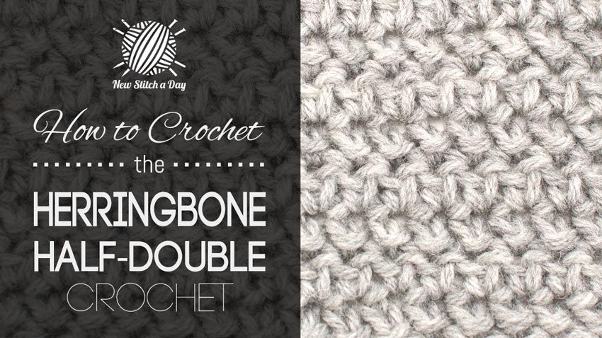 How to Crochet the Herringbone Half Double Crochet Stitch ...