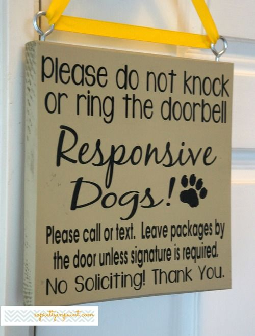Please Do Not Knock Or Ring The Doorbell Responsive Dogs Please