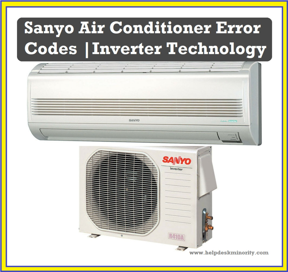 Sanyo Air Conditioner Error Codes Inverter Hvac Technology In 2020 Sanyo Conditioner Air Conditioner