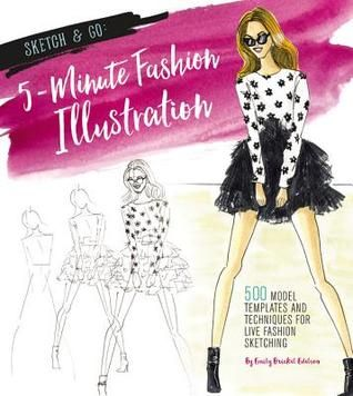 Pdf Download Sketch And Go 5 Minute Fashion Illustration 500 Templates And Technique Fashion Illustrations Techniques Fashion Sketches Fashion Illustration
