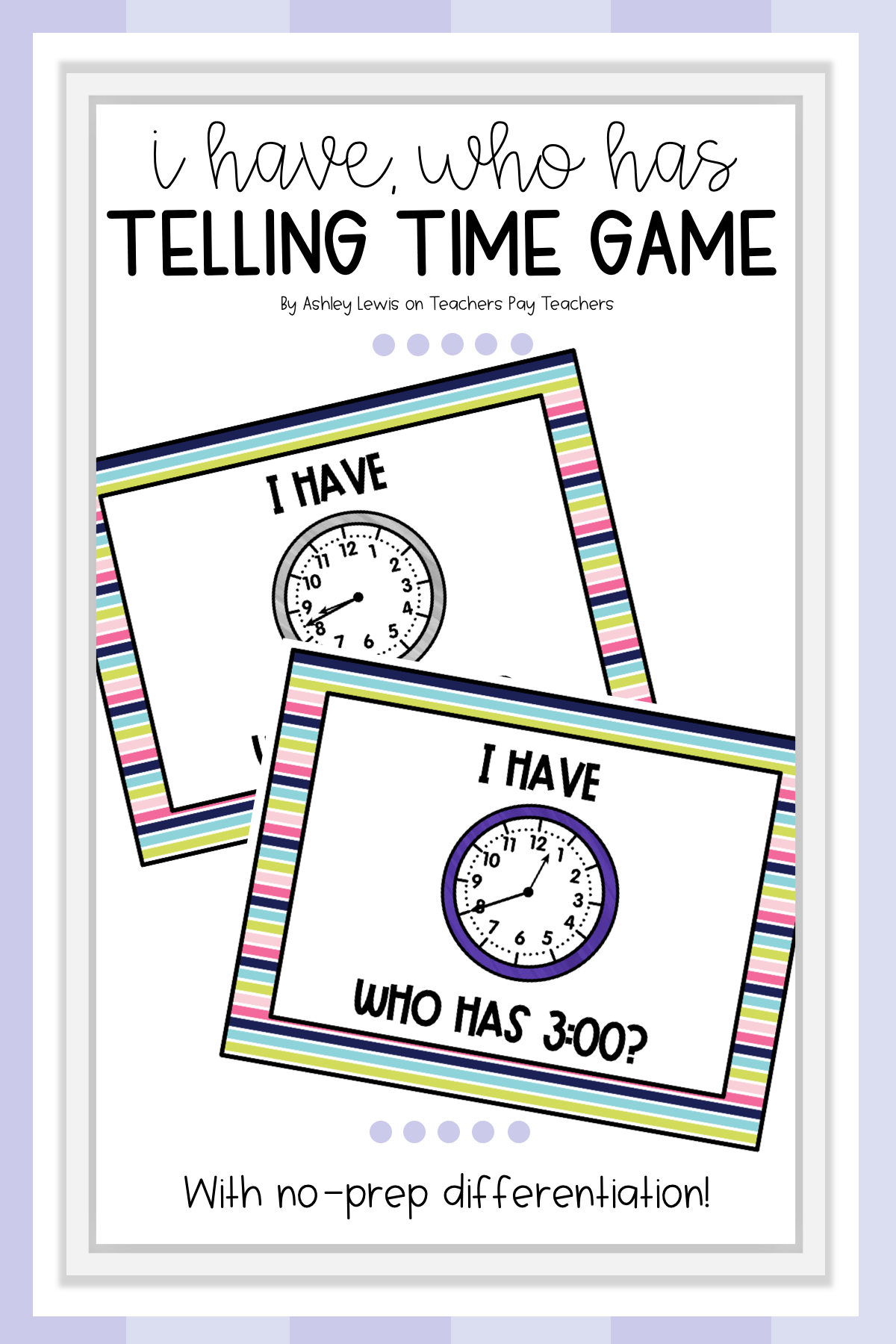 I Have Who Has Telling Time Game