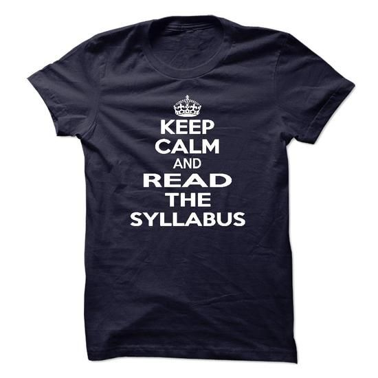 Keep calm and read the syllabus T Shirts, Hoodies, Sweatshirts. CHECK PRICE ==► https://www.sunfrog.com/LifeStyle/Keep-calm-and-read-the-syllabus.html?41382